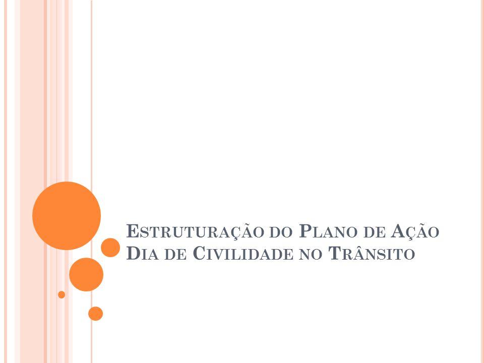 E STRUTURAÇÃO DO P LANO DE A ÇÃO D IA DE C IVILIDADE NO T RÂNSITO