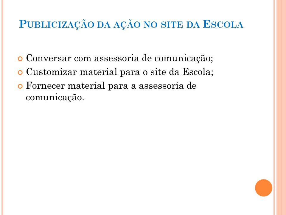 A ÇÕES C APTAÇÃO DE R ECURSOS Fechar com o grupo de comunicação lista de recursos demandados.