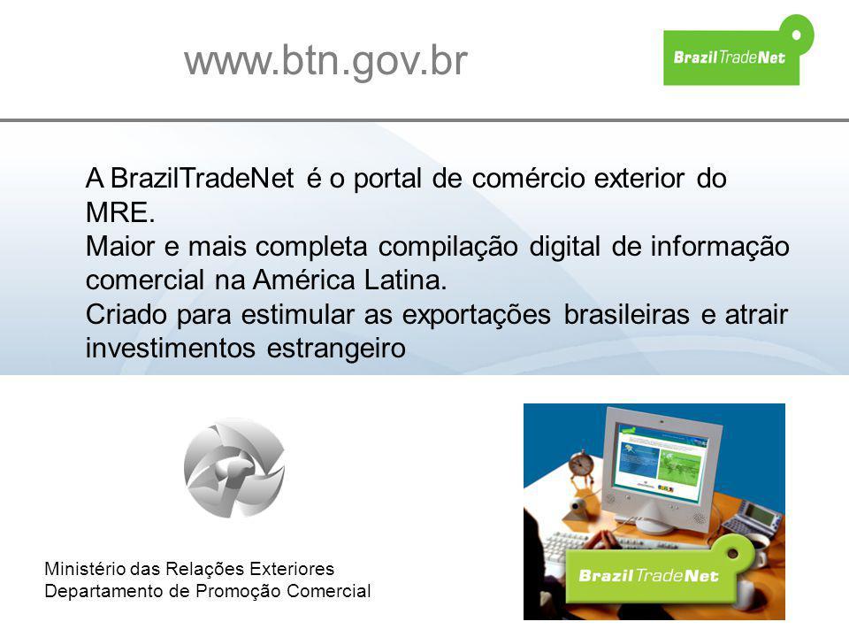 A BrazilTradeNet é o portal de comércio exterior do MRE. Maior e mais completa compilação digital de informação comercial na América Latina. Criado pa