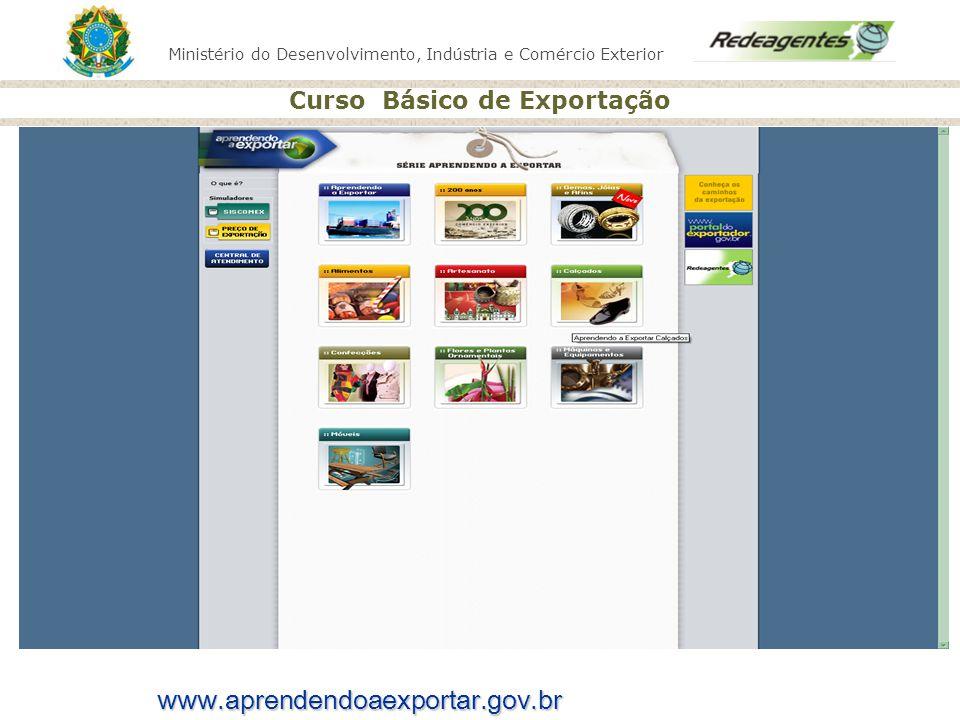 Ministério do Desenvolvimento, Indústria e Comércio Exterior Curso Básico de Exportação Ministério do Desenvolvimento, Indústria e Comércio Exterior w