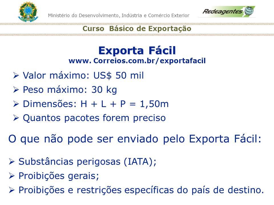 Ministério do Desenvolvimento, Indústria e Comércio Exterior Curso Básico de Exportação Exporta Fácil Exporta Fácil www. Correios.com.br/exportafacil