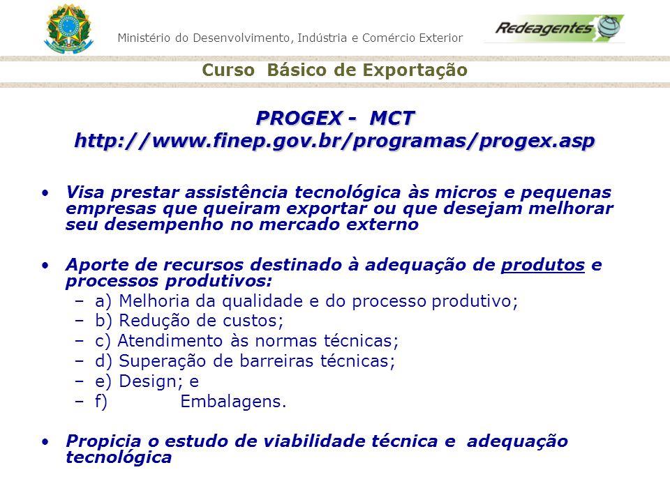 Ministério do Desenvolvimento, Indústria e Comércio Exterior Curso Básico de Exportação PROGEX - MCT http://www.finep.gov.br/programas/progex.asp Visa