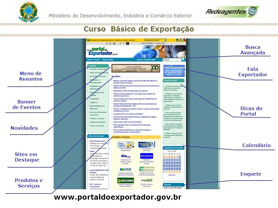 Ministério do Desenvolvimento, Indústria e Comércio Exterior Curso Básico de Exportação Banner de Eventos Dicas do Portal Calendário Enquete Menu de A