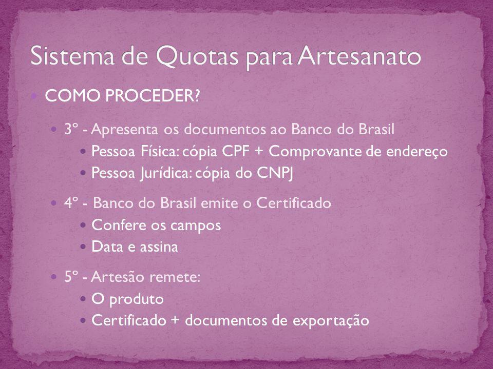 COMO PROCEDER? 3º - Apresenta os documentos ao Banco do Brasil Pessoa Física: cópia CPF + Comprovante de endereço Pessoa Jurídica: cópia do CNPJ 4º -