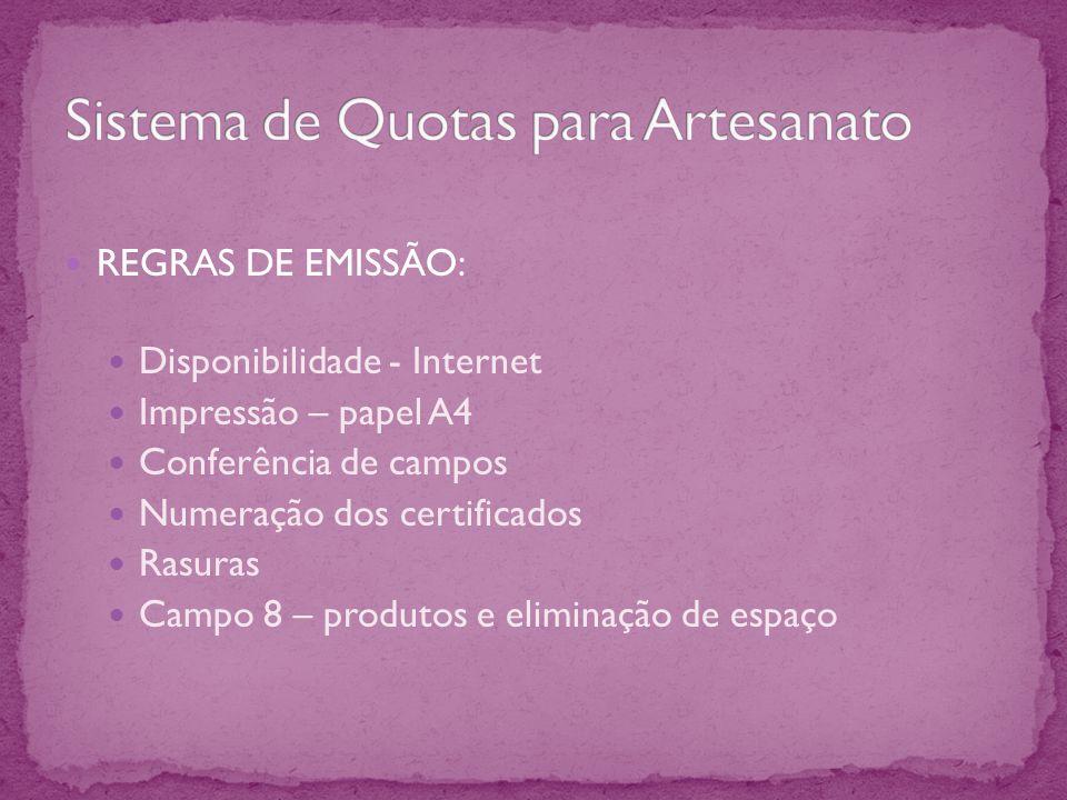 REGRAS DE EMISSÃO: Disponibilidade - Internet Impressão – papel A4 Conferência de campos Numeração dos certificados Rasuras Campo 8 – produtos e elimi
