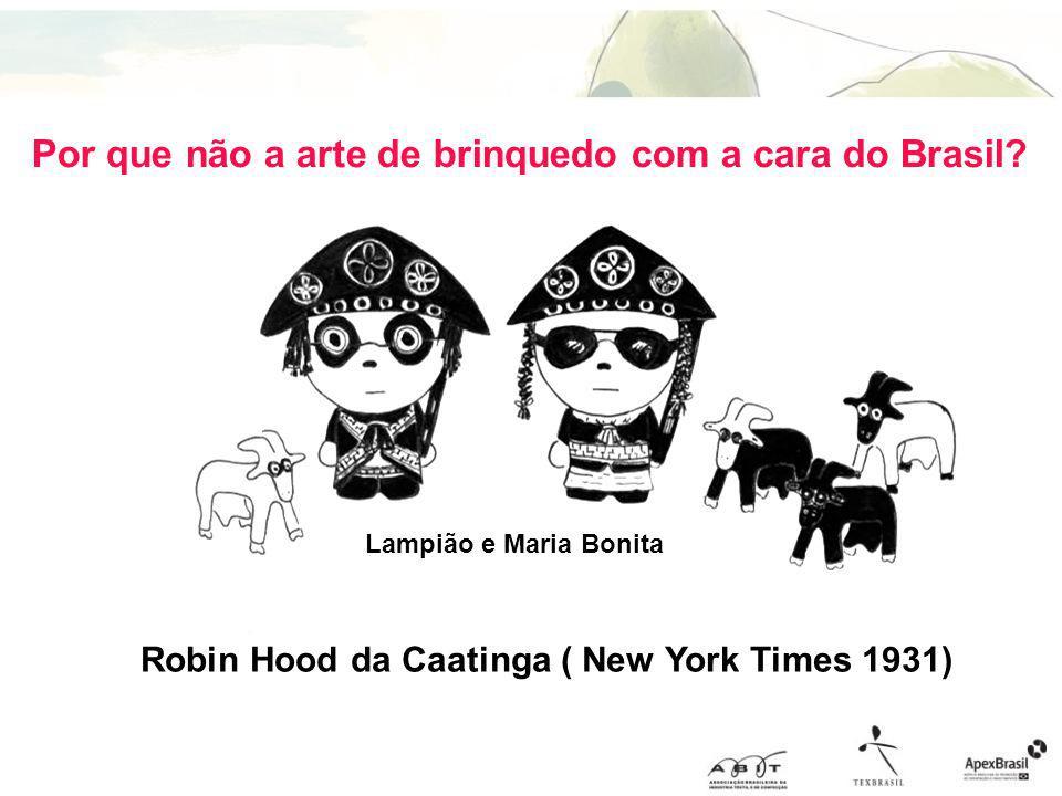 Lampião e Maria Bonita Por que não a arte de brinquedo com a cara do Brasil? Robin Hood da Caatinga ( New York Times 1931)