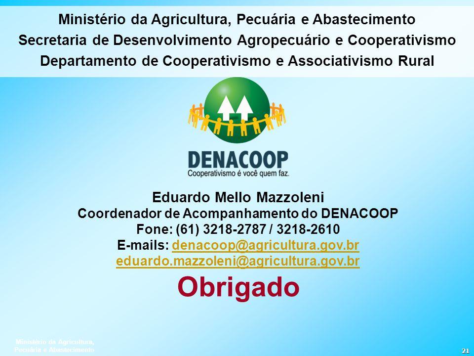 Ministério da Agricultura, Pecuária e Abastecimento 21 Ministério da Agricultura, Pecuária e Abastecimento Secretaria de Desenvolvimento Agropecuário