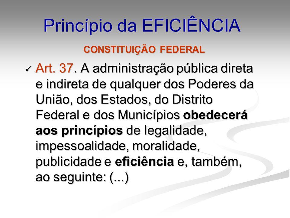 Princípio da EFICIÊNCIA HELY LOPES MEIRELLES, definiu o princípio da eficiência, como: o que se impõe a todo o agente público de realizar suas atribuições com presteza, perfeição e rendimento profissional.