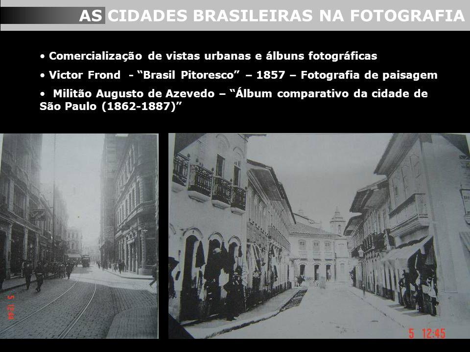AS CIDADES BRASILEIRAS NA FOTOGRAFIA Comercialização de vistas urbanas e álbuns fotográficas Victor Frond - Brasil Pitoresco – 1857 – Fotografia de pa