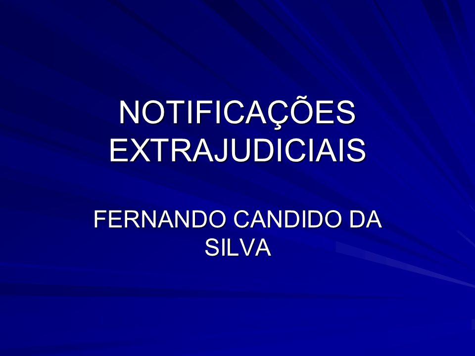 NOTIFICAÇÕES EXTRAJUDICIAIS FERNANDO CANDIDO DA SILVA