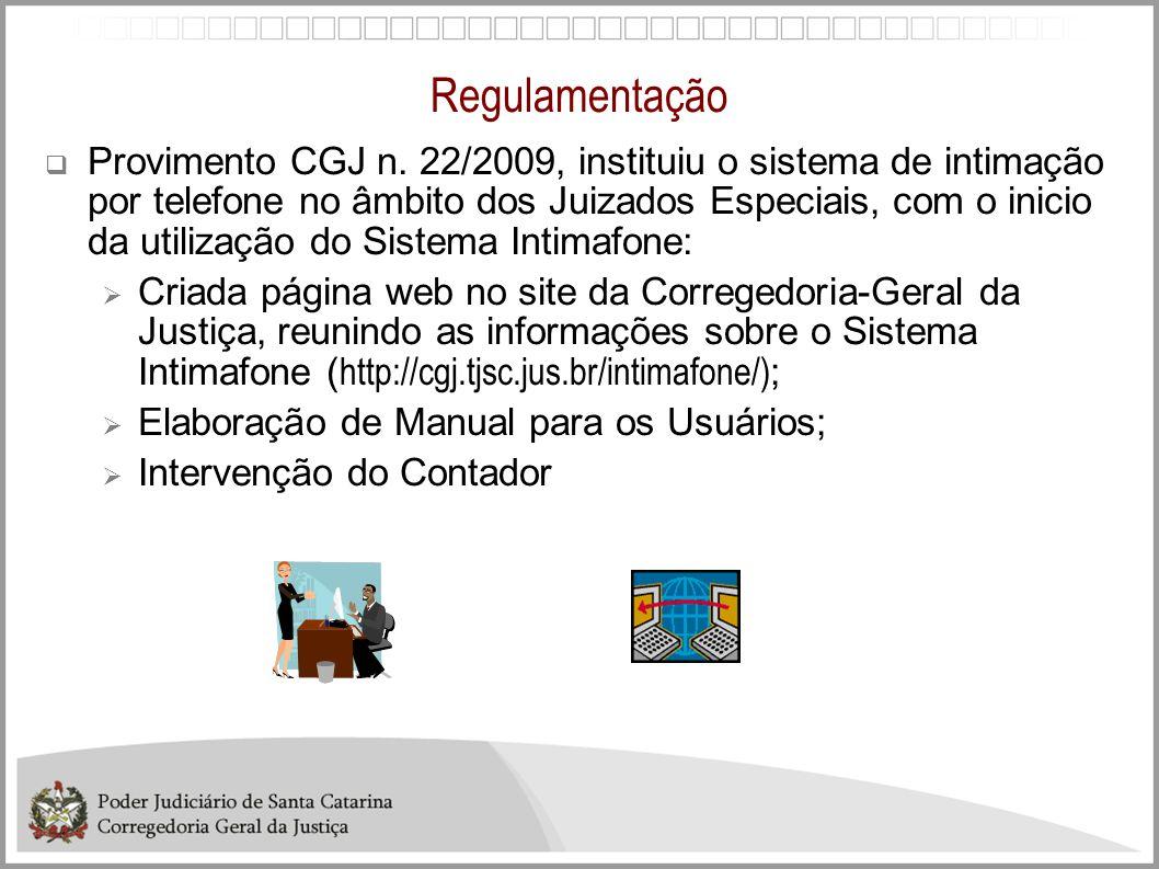 Regulamentação Provimento CGJ n. 22/2009, instituiu o sistema de intimação por telefone no âmbito dos Juizados Especiais, com o inicio da utilização d