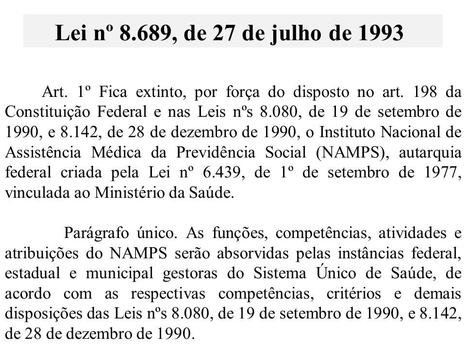 Art.1º Fica extinto, por força do disposto no art.