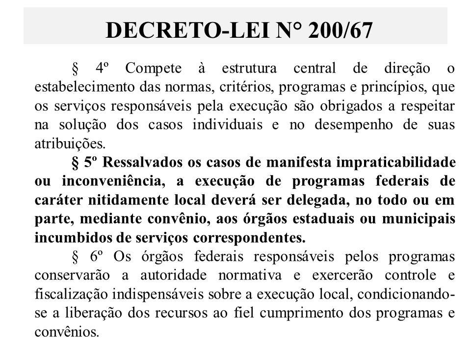 § 4º Compete à estrutura central de direção o estabelecimento das normas, critérios, programas e princípios, que os serviços responsáveis pela execuçã