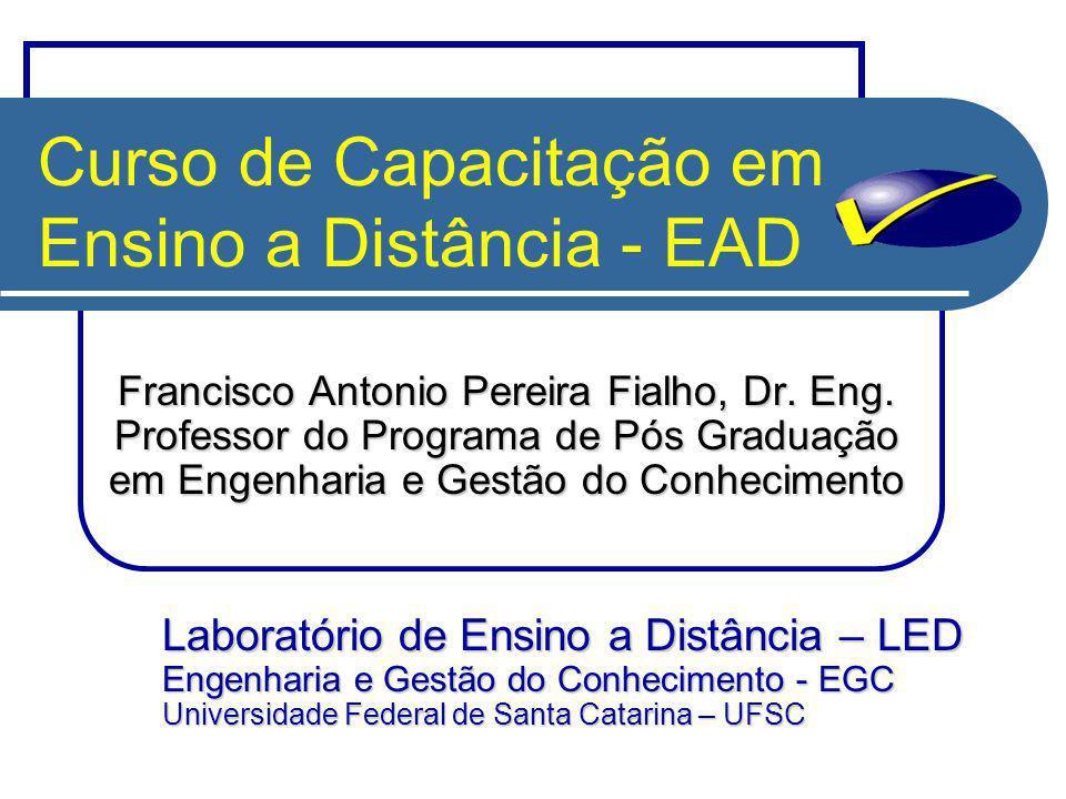 Curso de Capacitação em Ensino a Distância - EAD Francisco Antonio Pereira Fialho, Dr.