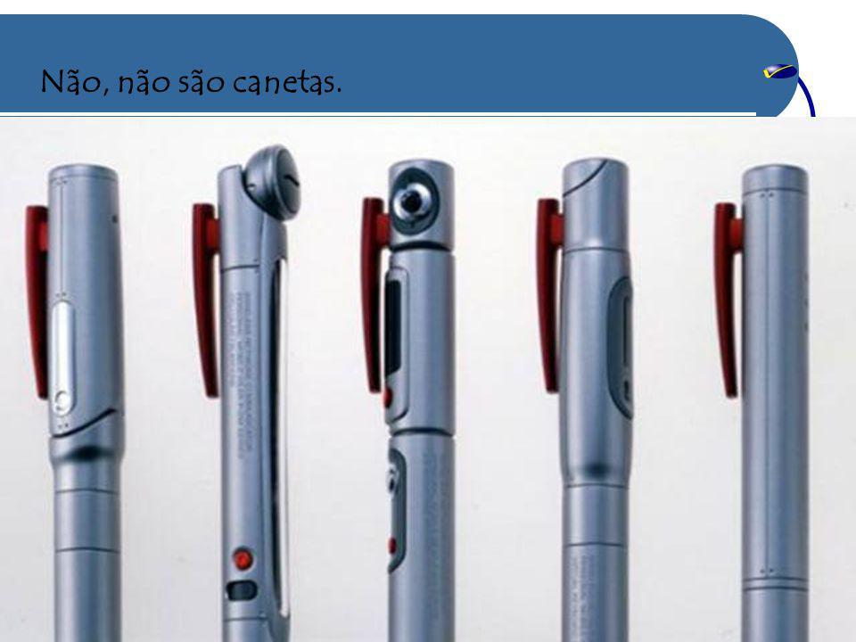 Não, não são canetas.