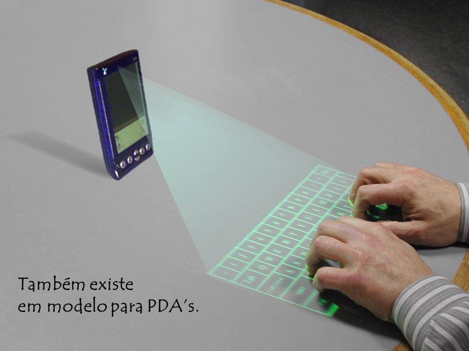Também existe em modelo para PDAs.