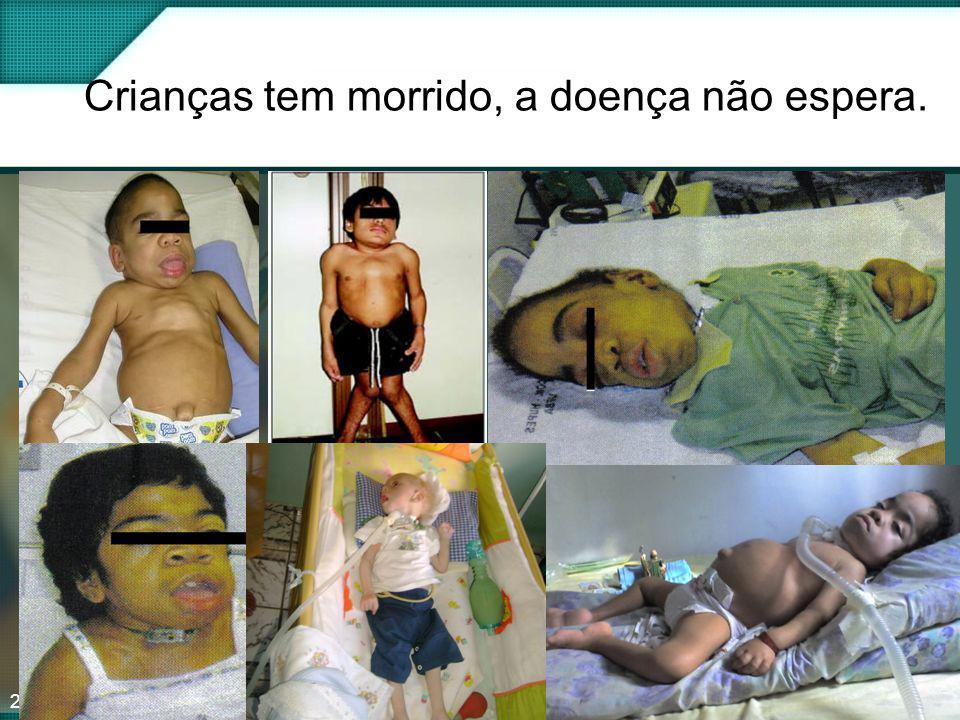 24 Crianças tem morrido, a doença não espera.