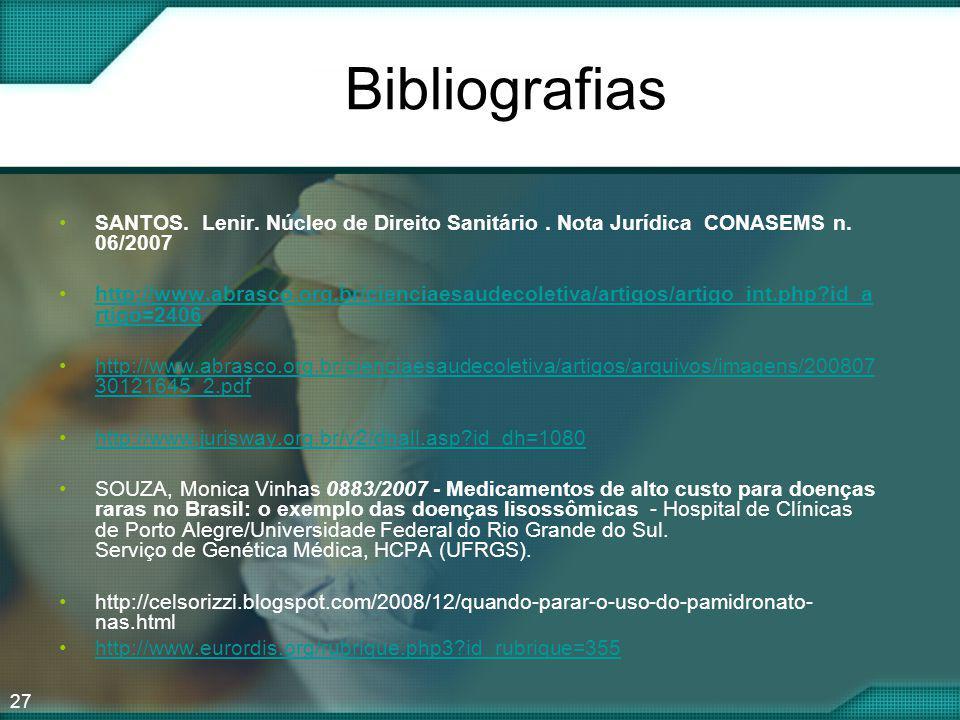 27 Bibliografias SANTOS. Lenir. Núcleo de Direito Sanitário. Nota Jurídica CONASEMS n. 06/2007 http://www.abrasco.org.br/cienciaesaudecoletiva/artigos