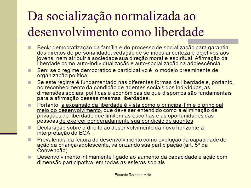 Da socialização normalizada ao desenvolvimento como liberdade Beck: democratização da família e do processo de socialização para garantia dos direitos