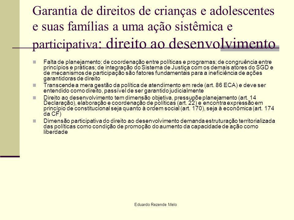 Garantia de direitos de crianças e adolescentes e suas famílias a uma ação sistêmica e participativa : direito ao desenvolvimento Falta de planejament