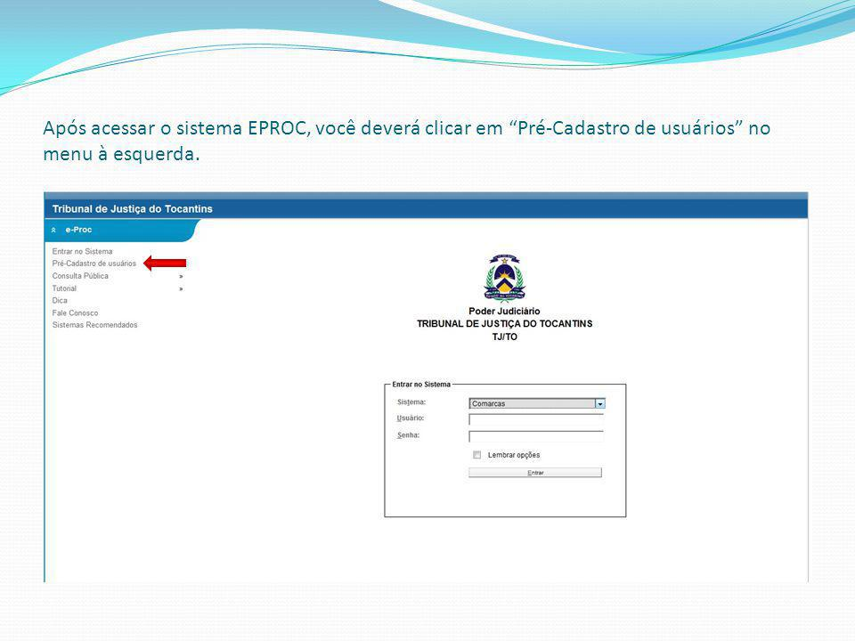 Após acessar o sistema EPROC, você deverá clicar em Pré-Cadastro de usuários no menu à esquerda.