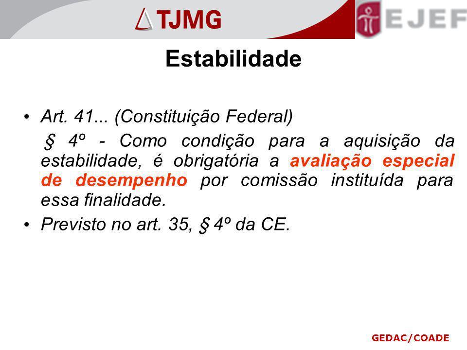 Estabilidade Art. 41... (Constituição Federal) § 4º - Como condição para a aquisição da estabilidade, é obrigatória a avaliação especial de desempenho