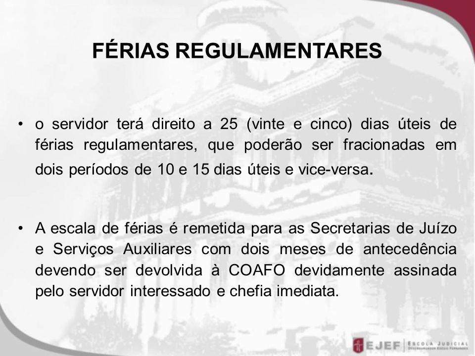 FÉRIAS REGULAMENTARES o servidor terá direito a 25 (vinte e cinco) dias úteis de férias regulamentares, que poderão ser fracionadas em dois períodos de 10 e 15 dias úteis e vice-versa.