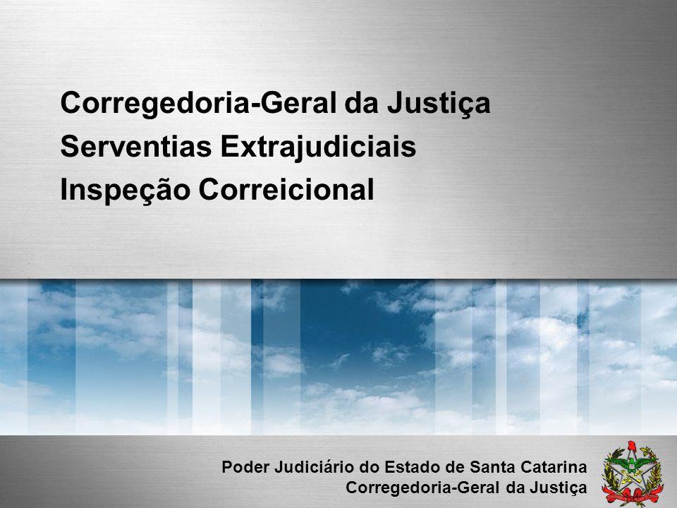 Poder Judiciário do Estado de Santa Catarina Corregedoria-Geral da Justiça Corregedoria-Geral da Justiça Serventias Extrajudiciais Inspeção Correicion