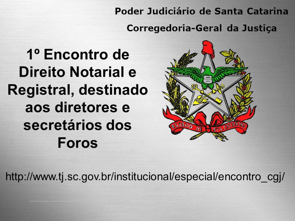 Poder Judiciário do Estado de Santa Catarina Corregedoria-Geral da Justiça SIEL – Sistema de Inspeção Eletrônica 1º Encontro de Direito Notarial e Reg