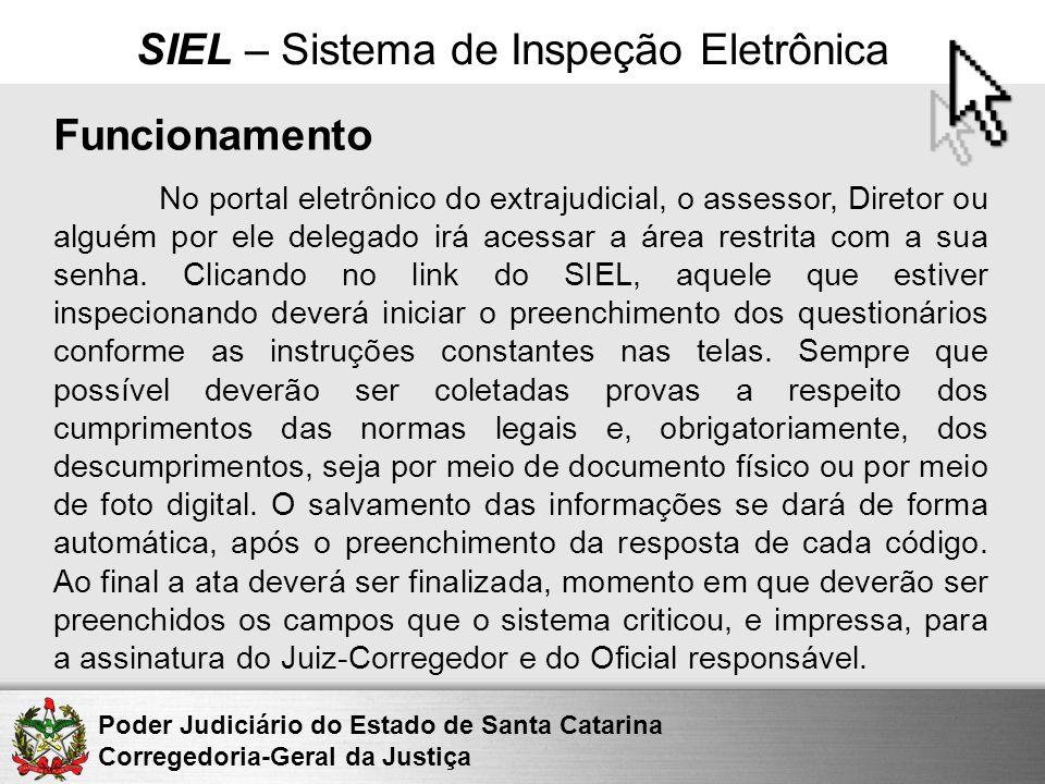 Poder Judiciário do Estado de Santa Catarina Corregedoria-Geral da Justiça SIEL – Sistema de Inspeção Eletrônica Funcionamento No portal eletrônico do