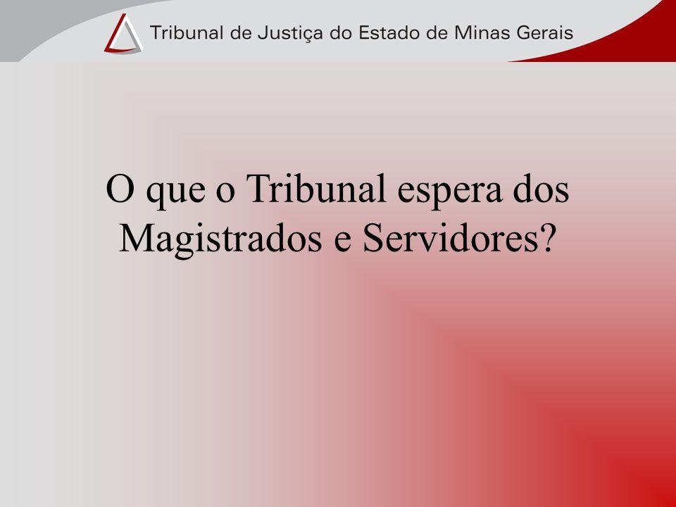 O que o Tribunal espera dos Magistrados e Servidores?