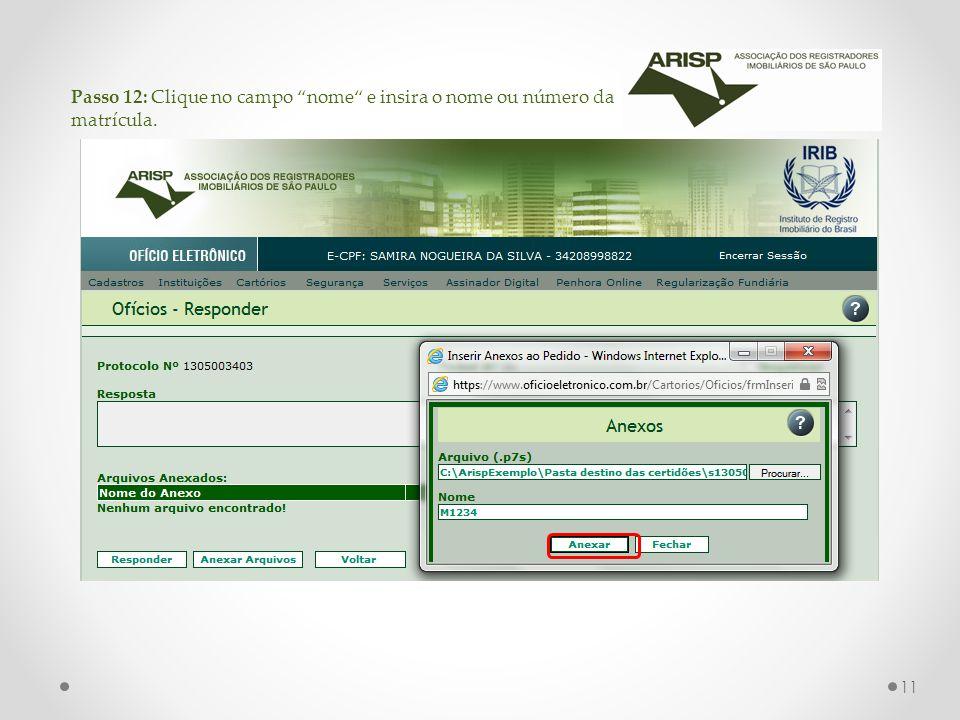 Passo 12: Clique no campo nome e insira o nome ou número da matrícula. 11