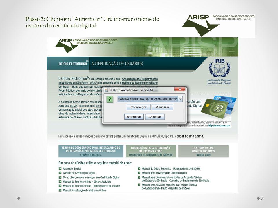 Passo 3: Clique em Autenticar. Irá mostrar o nome do usuário do certificado digital. 2