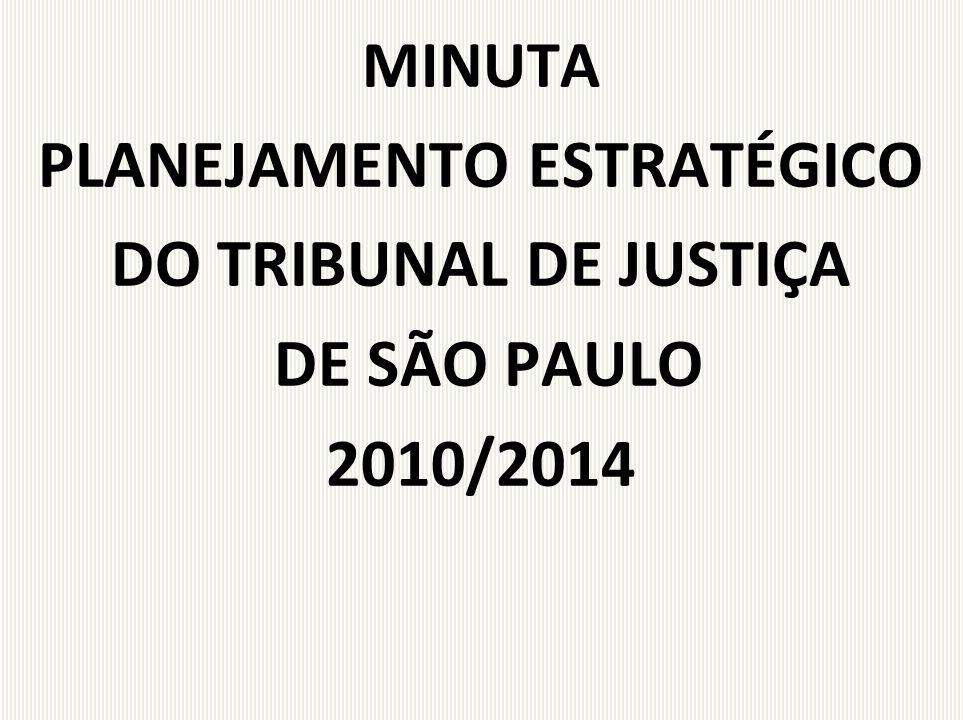 MINUTA PLANEJAMENTO ESTRATÉGICO DO TRIBUNAL DE JUSTIÇA DE SÃO PAULO 2010/2014