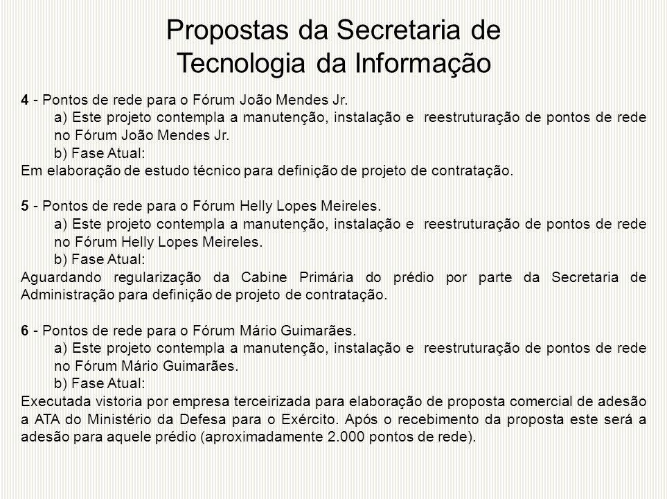 4 - Pontos de rede para o Fórum João Mendes Jr. a) Este projeto contempla a manutenção, instalação e reestruturação de pontos de rede no Fórum João Me