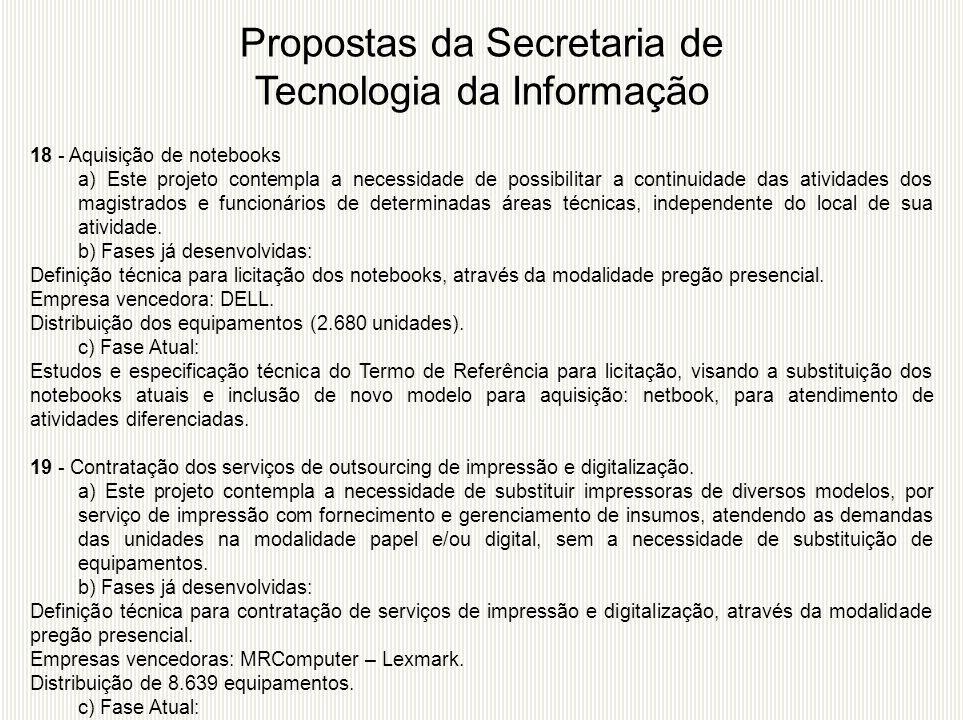 18 - Aquisição de notebooks a) Este projeto contempla a necessidade de possibilitar a continuidade das atividades dos magistrados e funcionários de de