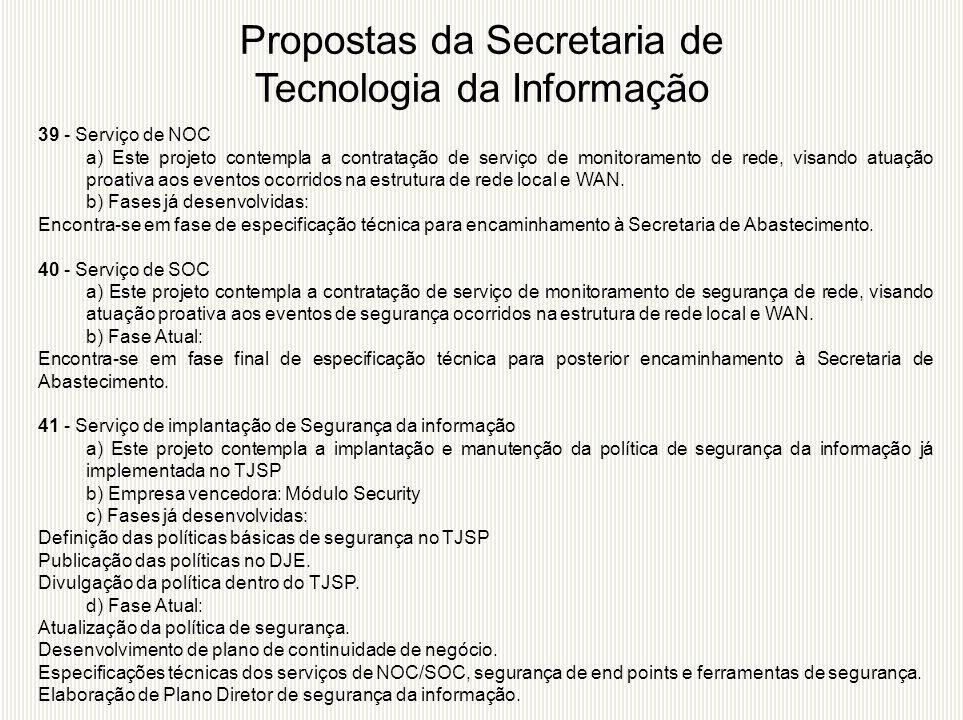 39 - Serviço de NOC a) Este projeto contempla a contratação de serviço de monitoramento de rede, visando atuação proativa aos eventos ocorridos na est
