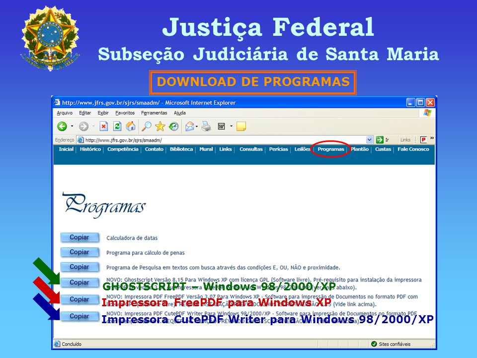 Justiça Federal Subseção Judiciária de Santa Maria DOWNLOAD DE PROGRAMAS GHOSTSCRIPT – Windows 98/2000/XP Impressora FreePDF para Windows XP Impressor