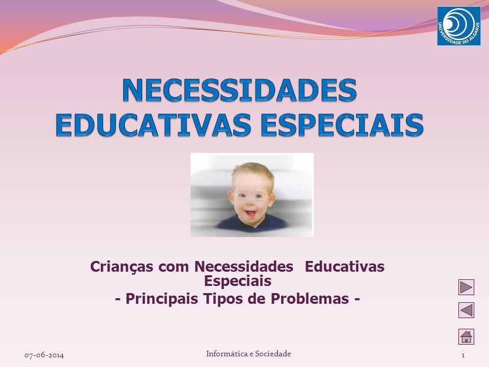 Crianças com Necessidades Educativas Especiais - Principais Tipos de Problemas - 07-06-20141 Informática e Sociedade