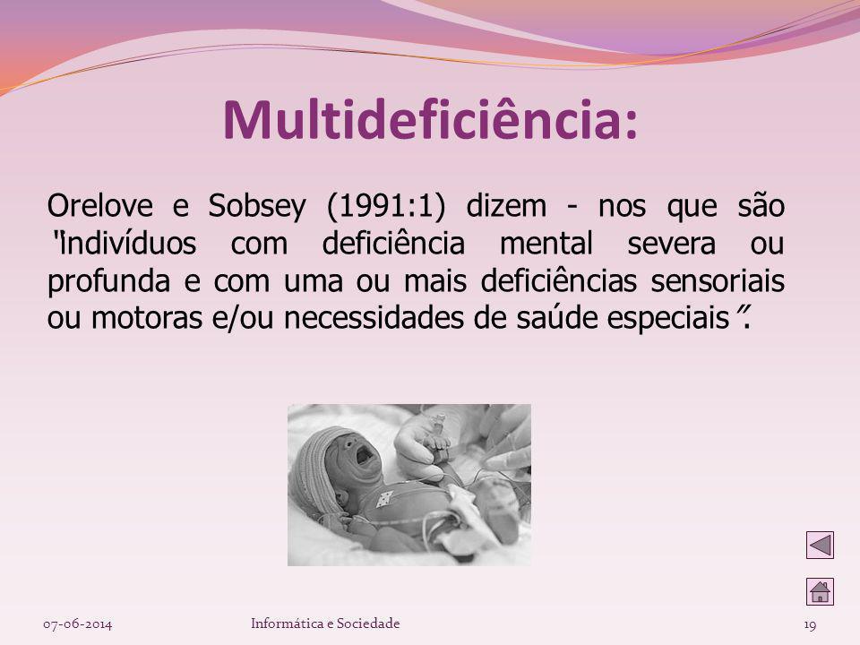 Orelove e Sobsey (1991:1) dizem - nos que sãoindivíduos com deficiência mental severa ou profunda e com uma ou mais deficiências sensoriais ou motoras