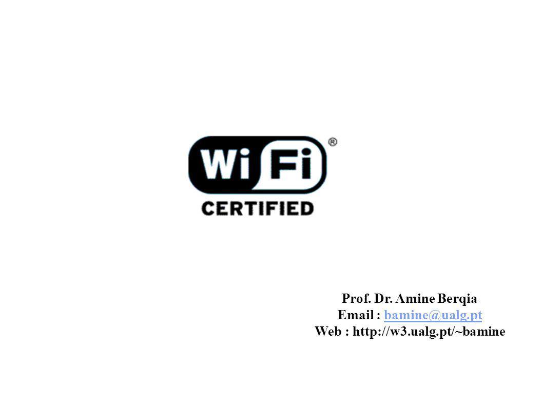 Apresentação sobre WI-FI Cadeira: Computação Móvel Prof. Dr. Amine Berqia Email : bamine@ualg.ptbamine@ualg.pt Web : http://w3.ualg.pt/~bamine