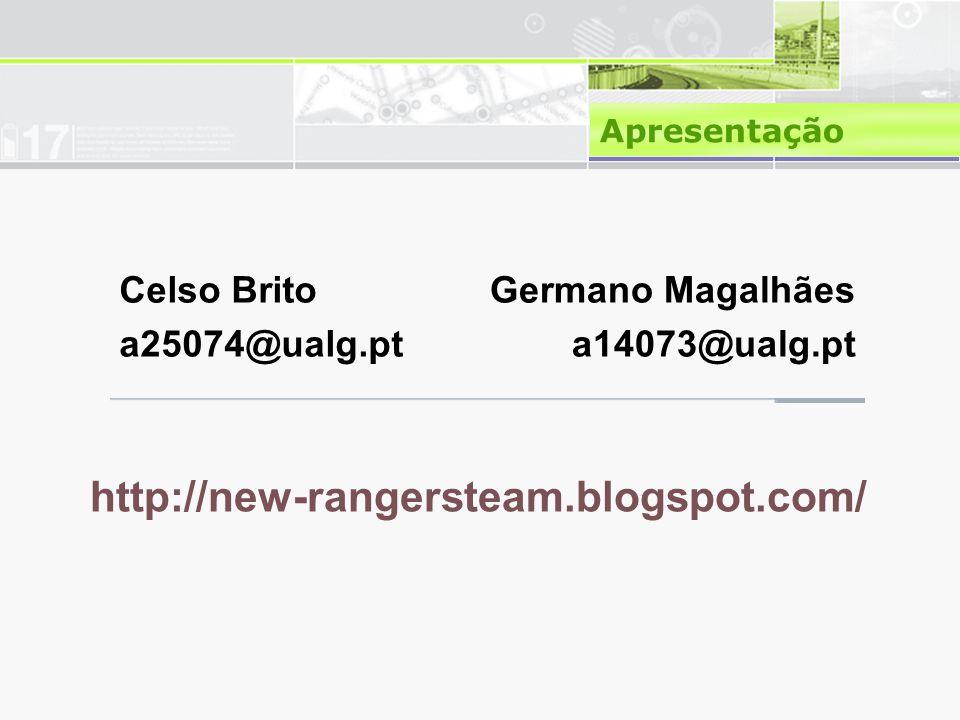Apresentação Celso Brito a25074@ualg.pt Germano Magalhães a14073@ualg.pt http://new-rangersteam.blogspot.com/