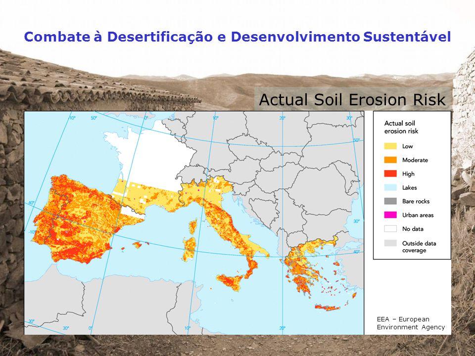 Combate à Desertificação e Desenvolvimento Sustentável EEA – European Environment Agency Potential Soil Erosion Risk