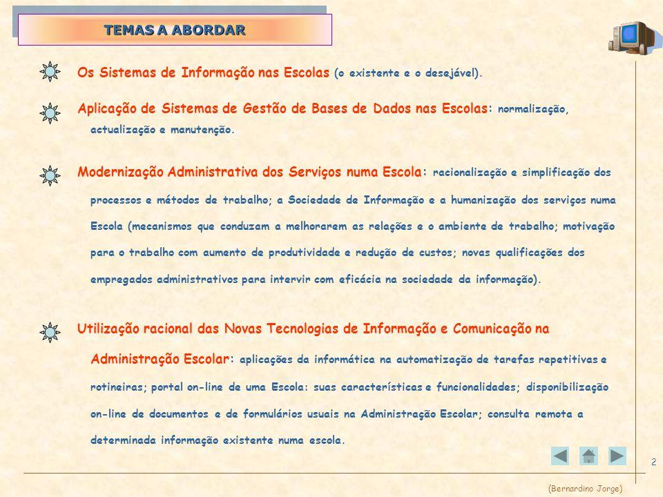(Bernardino Jorge) 2 Os Sistemas de Informação nas Escolas (o existente e o desejável).