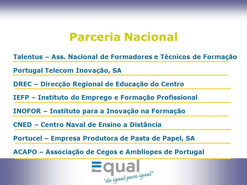 9 Parceria Transnacional Portugal: Projecto e.Trainers Espanha: Projecto e.Quality - Junta de Castilla-Leon França: Projecto CityCtac - Algora/Monoprix