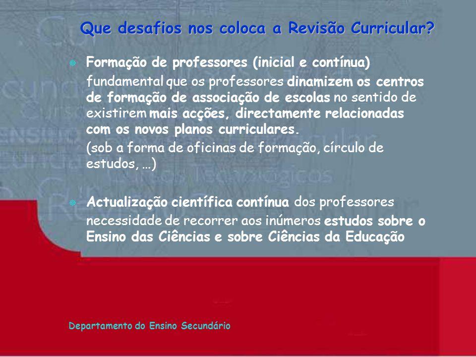 Departamento do Ensino Secundário ] Formação de professores (inicial e contínua) fundamental que os professores dinamizem os centros de formação de as