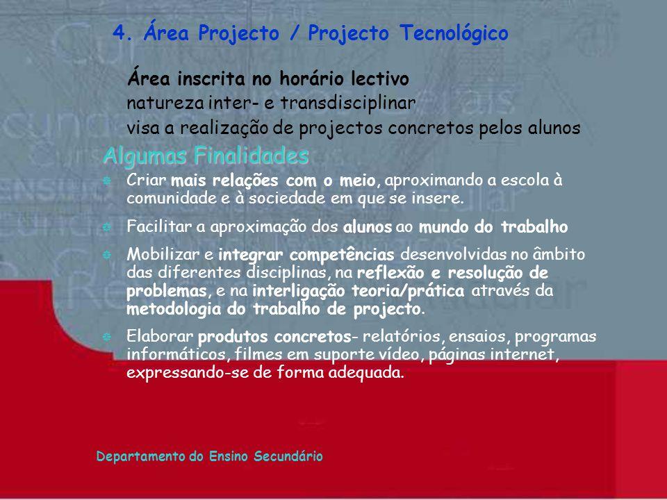 Departamento do Ensino Secundário Área inscrita no horário lectivo natureza inter- e transdisciplinar visa a realização de projectos concretos pelos a