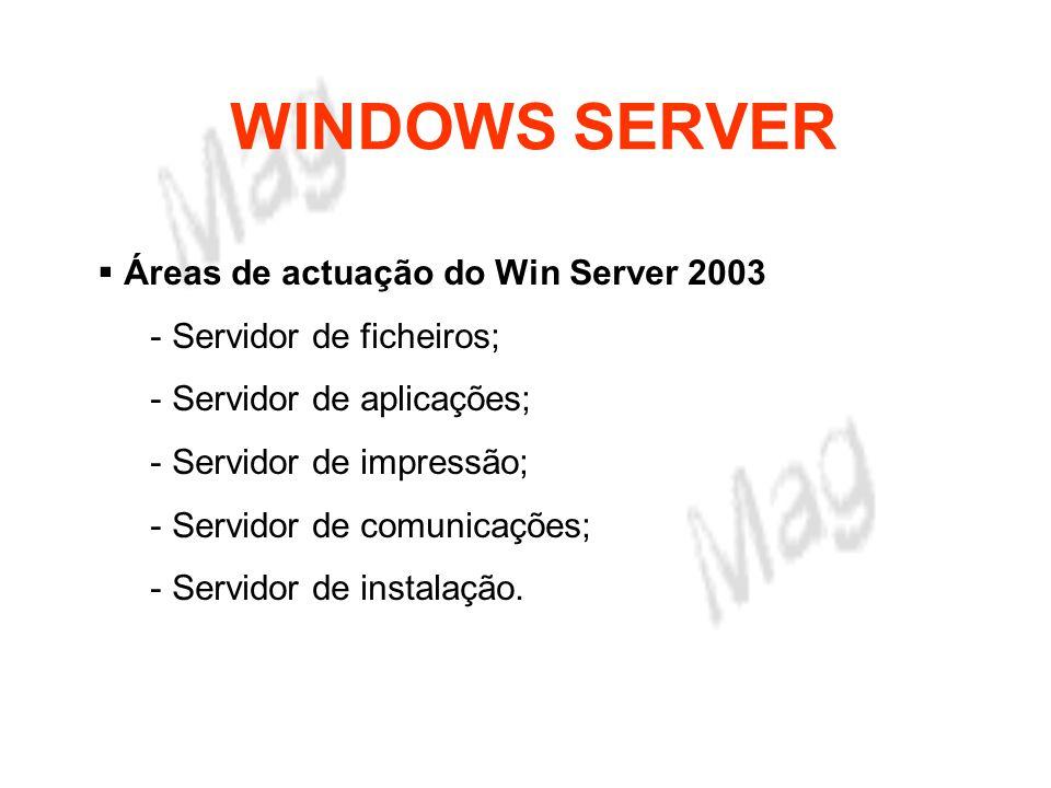 WINDOWS SERVER Alguns termos e Tecnologias do Win 2003 server - Active Directory (AD); (repositório de informação do sistema e respectivos serviços de acesso): - Group Policies; (conj.