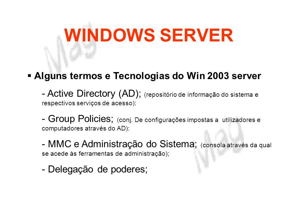 WINDOWS SERVER Objectivos Extensibilidade - O Windows Server 2003 foi desenhado de forma modular, e não monolítica, para ser relativamente simples acrescentar novos módulos, sob a forma de serviços, conferindo-lhe assim grande flexibilidade.