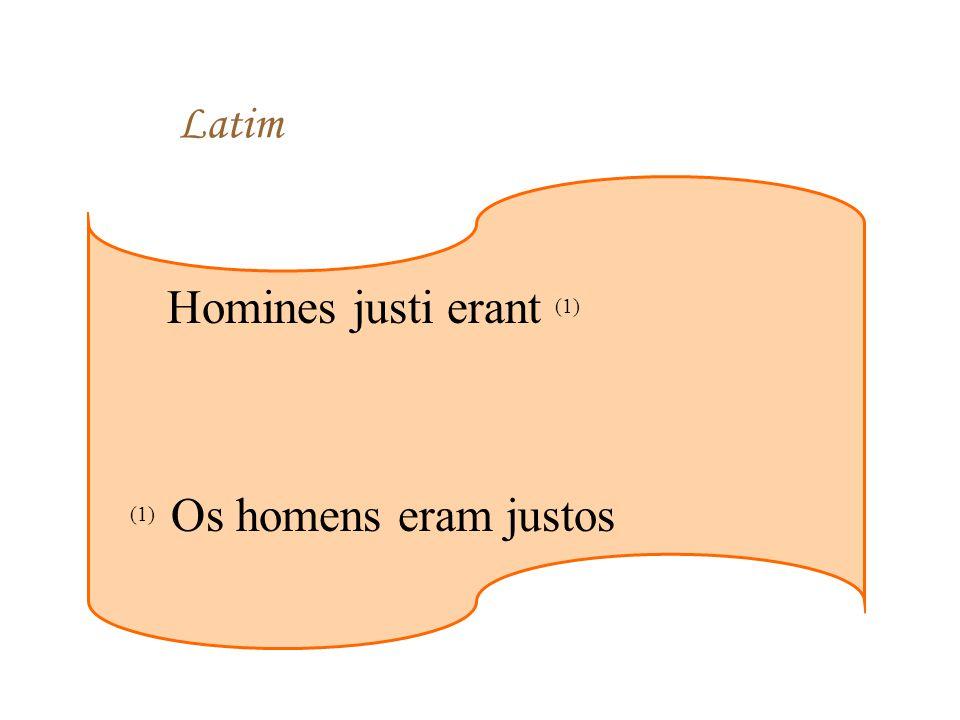 Latim Homines justi erant (1) (1) Os homens eram justos
